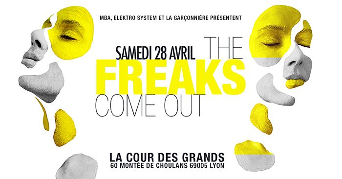 The Freaks Come Out - Samedi 28 Avril 2018 - La Cour des Grands